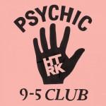 HTRK - 9-5 Psychic Club