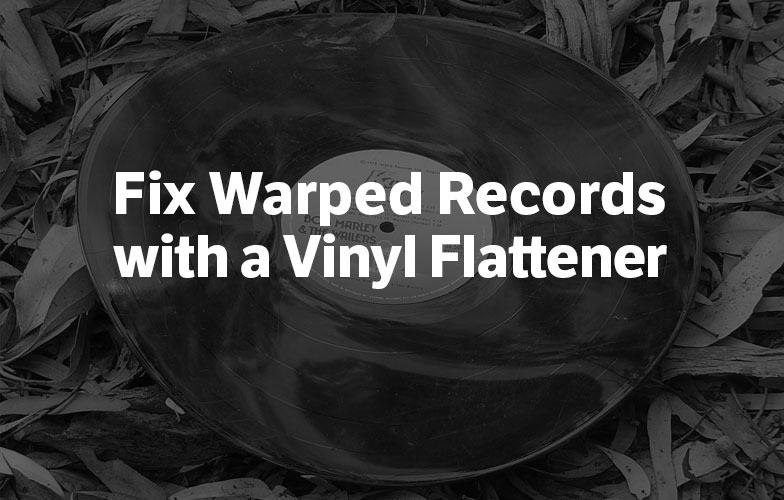 fix warped records with a vinyl flattener wax timeswax times adventures in analog. Black Bedroom Furniture Sets. Home Design Ideas
